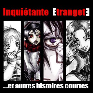 Inquietante Etrangete Recueil D Histoire Courtes Manga En Lecture Gratuite Bd Mangas Webtoons Et Light Novels Mangadraft
